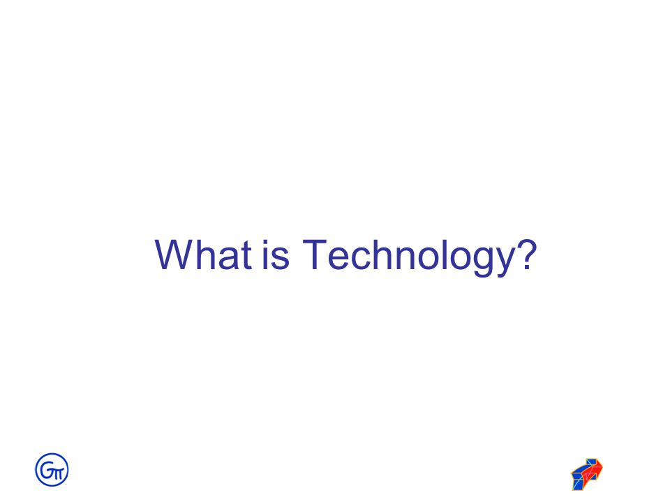 What is Technology?