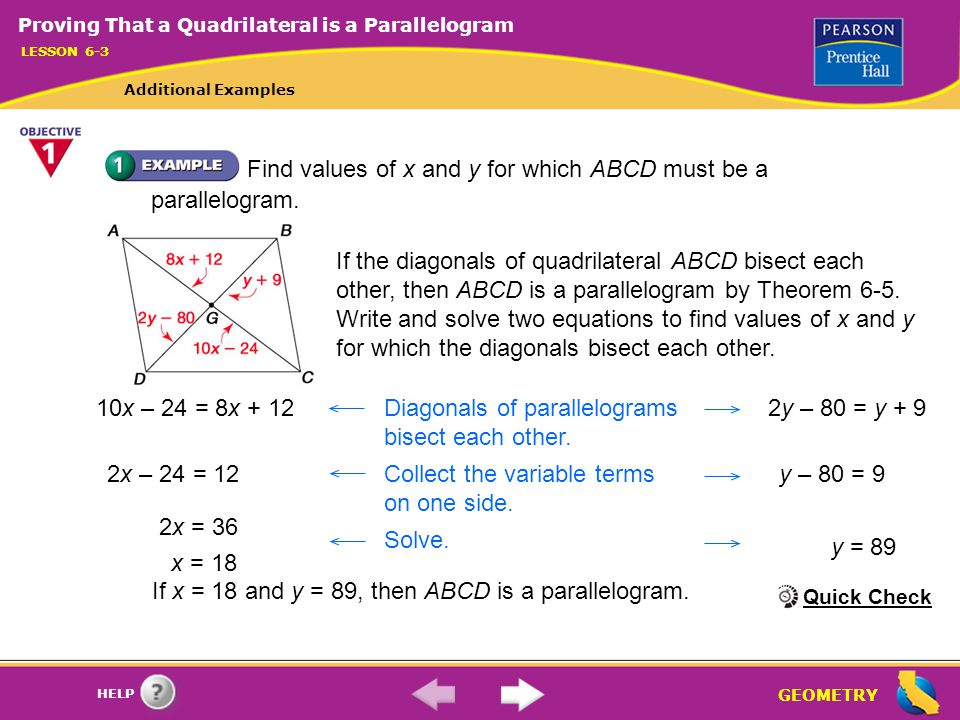 GEOMETRY HELP Determine whether the quadrilateral is a parallelogram.