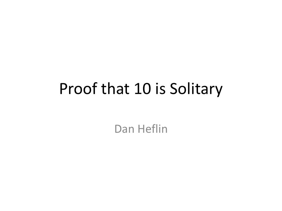 Proof that 10 is Solitary Dan Heflin