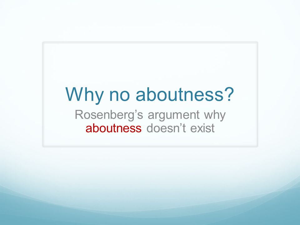 Why no aboutness Rosenberg's argument why aboutness doesn't exist