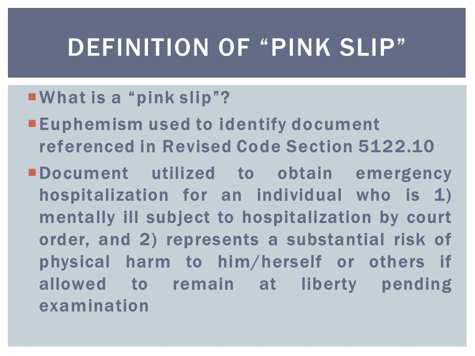  Is a pink slip valid on a medical unit in a hospital with or without psych services present.