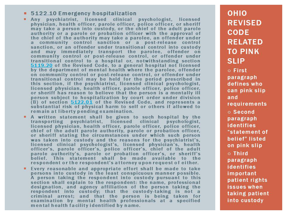  5122.10 Emergency hospitalization  Any psychiatrist, licensed clinical psychologist, licensed physician, health officer, parole officer, police off