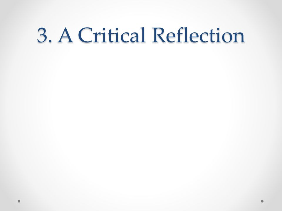 3. A Critical Reflection