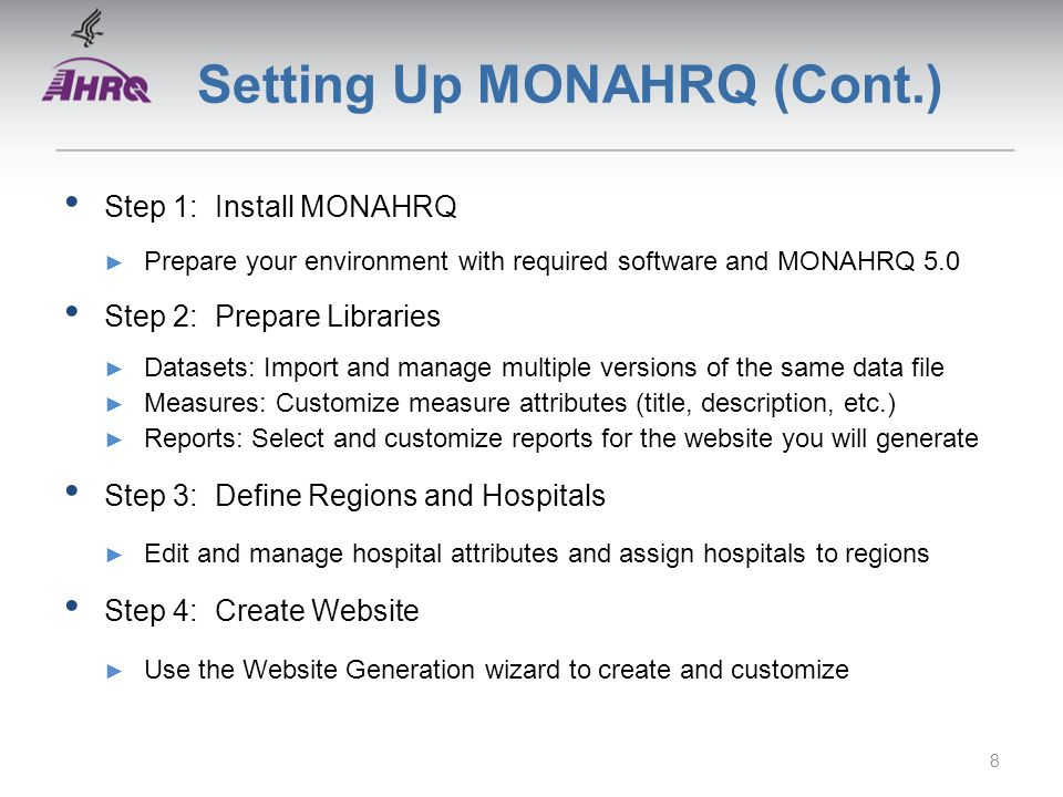 Setting Up MONAHRQ (Cont.) Step 1: Install MONAHRQ ► Prepare your environment with required software and MONAHRQ 5.0 Step 2: Prepare Libraries ► Datas