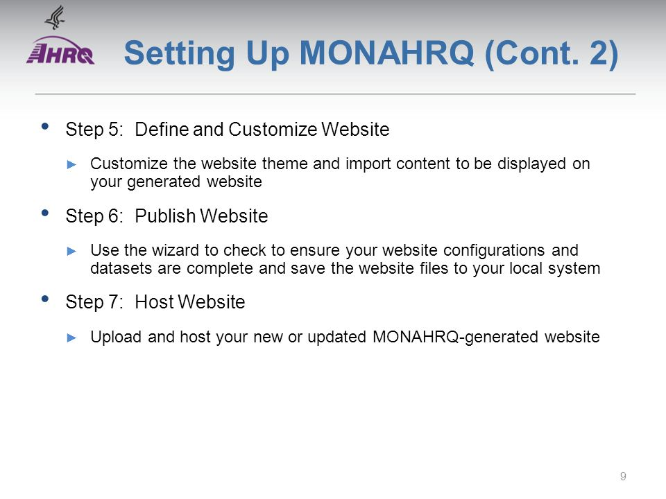 Setting Up MONAHRQ (Cont. 2) Step 5: Define and Customize Website ► Customize the website theme and import content to be displayed on your generated w