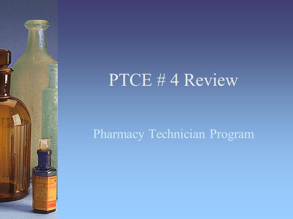 PTCE # 4 Review Pharmacy Technician Program