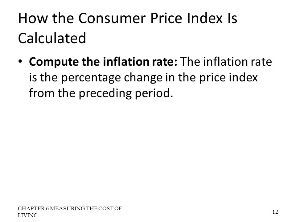How the Consumer Price Index Is Calculated Compute the inflation rate: The inflation rate is the percentage change in the price index from the precedi