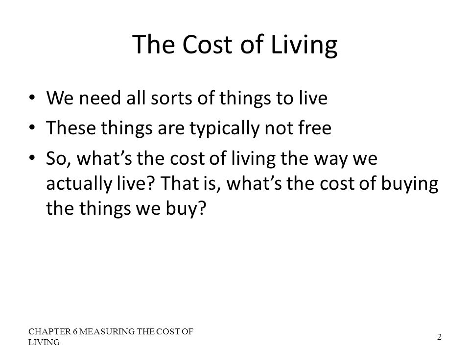 Problems in Measuring the Cost of Living: Unmeasured Quality Changes If the quality of a good rises from one year to the next, the value of a dollar rises, even if the price of the good stays the same.