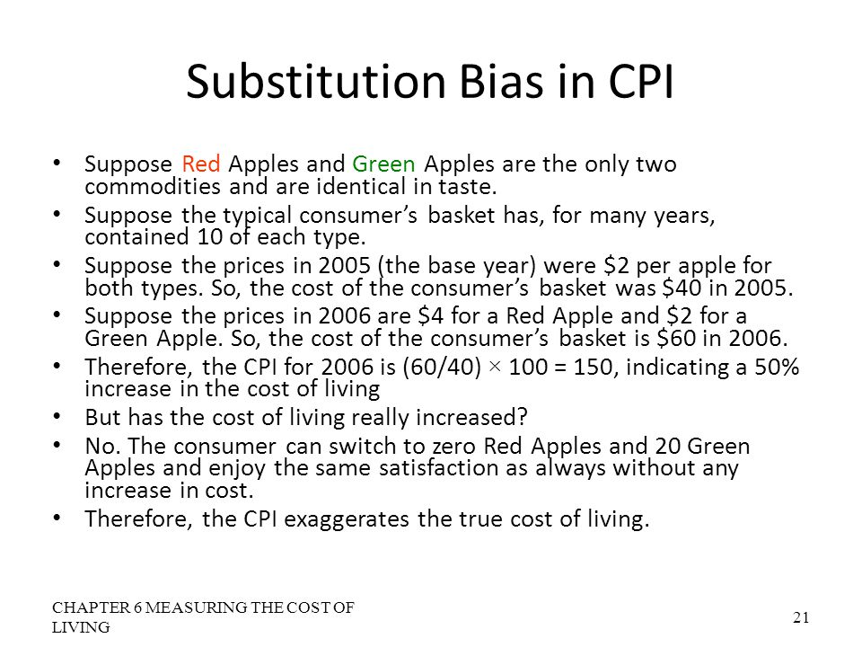 Substitution Bias in CPI Suppose Red Apples and Green Apples are the only two commodities and are identical in taste. Suppose the typical consumer's b