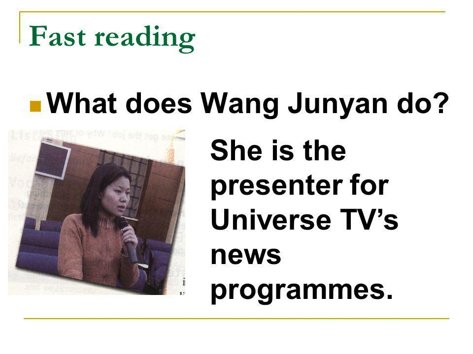 Fast reading What does Wang Junyan do? She is the presenter for Universe TV's news programmes.