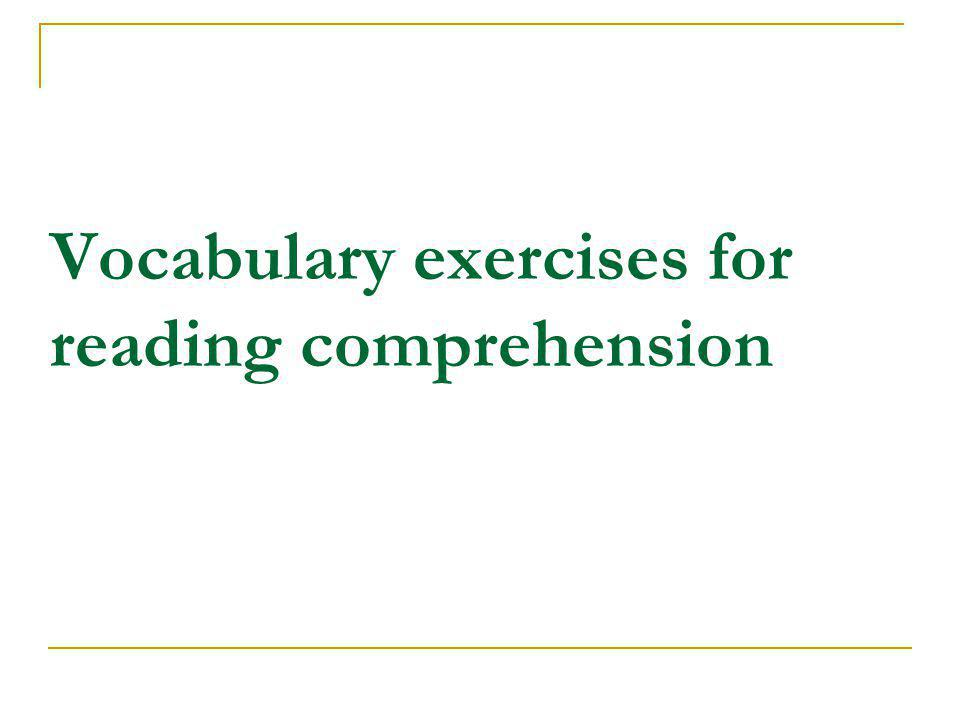 Vocabulary exercises for reading comprehension