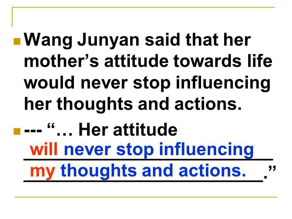 Wang Junyan said that her mother's attitude towards life would never stop influencing her thoughts and actions.