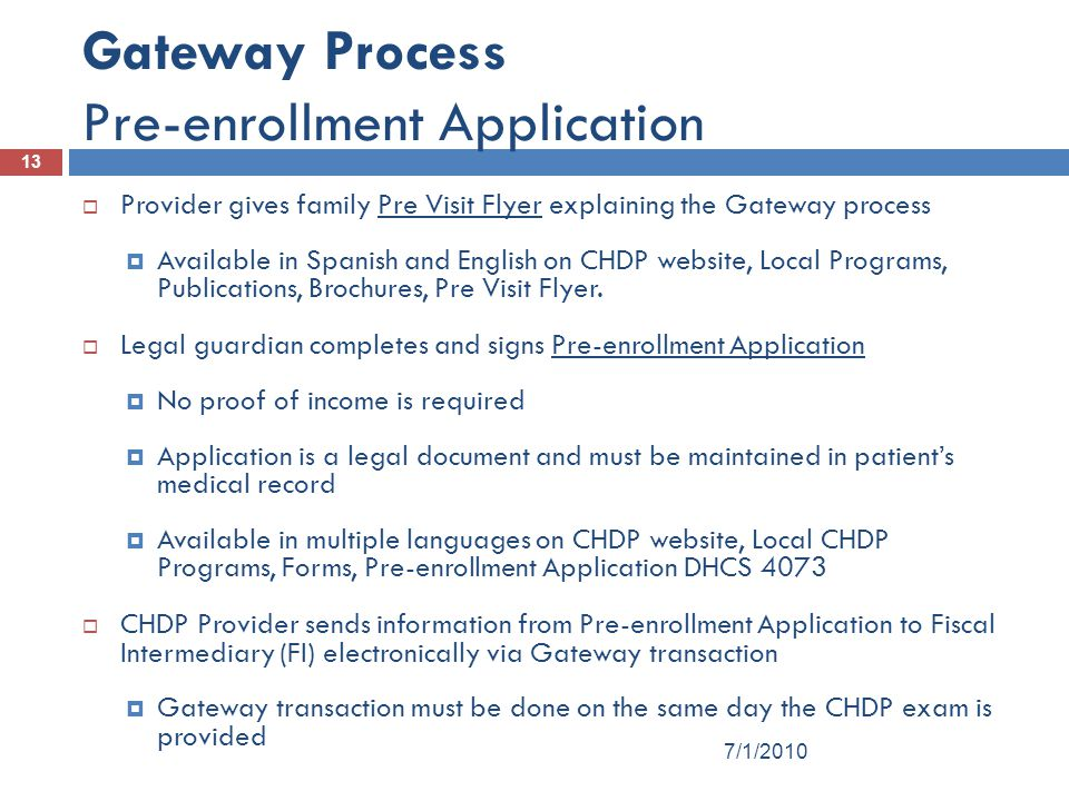 13 Gateway Process Pre-enrollment Application  Provider gives family Pre Visit Flyer explaining the Gateway process  Available in Spanish and English on CHDP website, Local Programs, Publications, Brochures, Pre Visit Flyer.