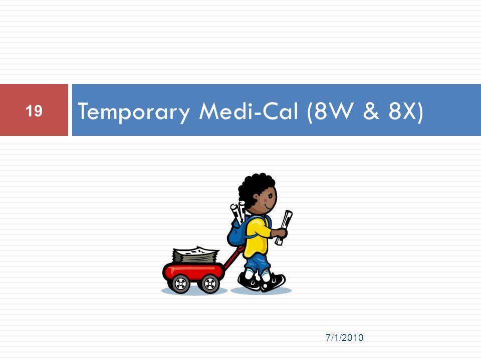 Temporary Medi-Cal (8W & 8X) 19 7/1/2010