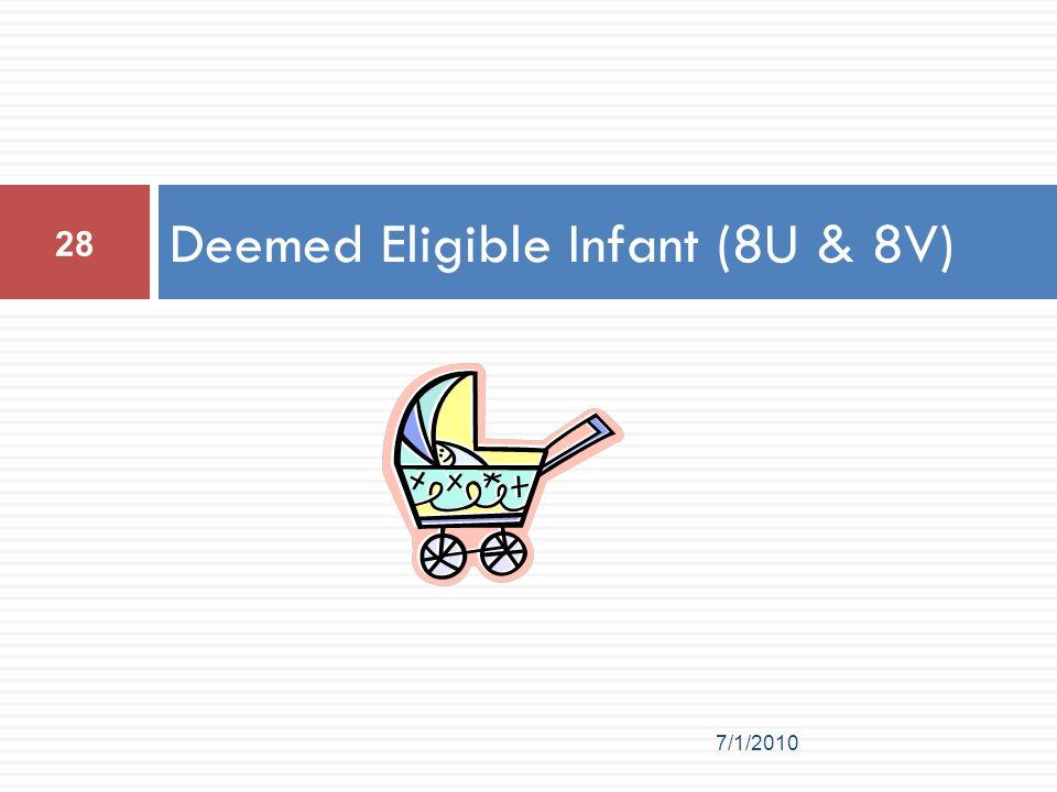 Deemed Eligible Infant (8U & 8V) 28 7/1/2010