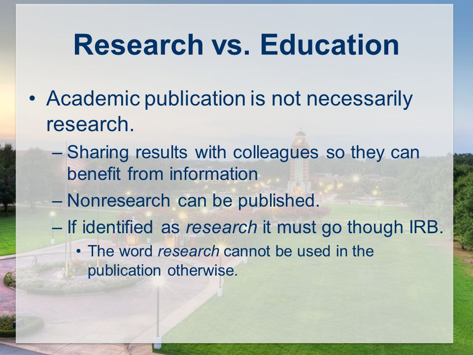 Research vs. Education Academic publication is not necessarily research.