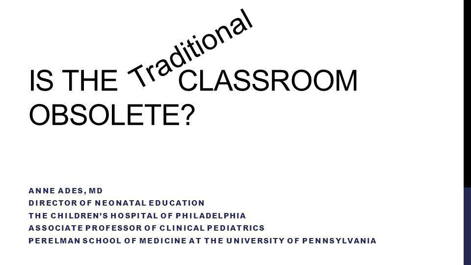 IS THE CLASSROOM OBSOLETE.