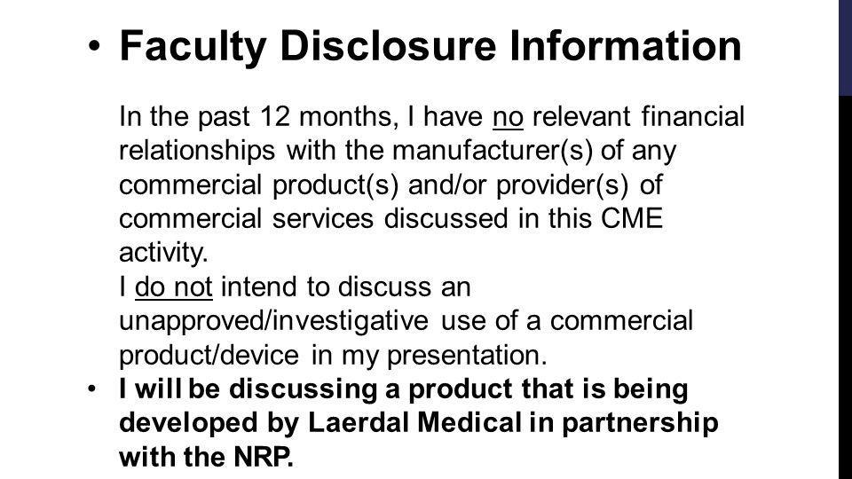 Faculty Disclosure Information In the past 12 months, I have no relevant financial relationships with the manufacturer(s) of any commercial product(s)