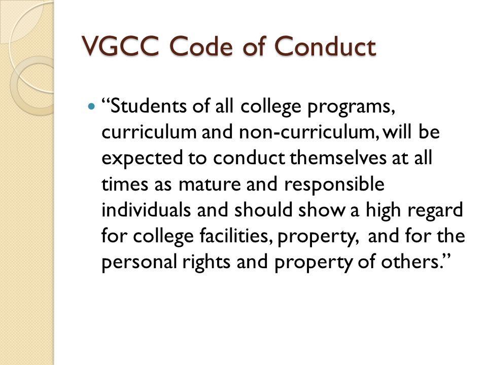 """VGCC Code of Conduct """"Students of all college programs, curriculum and non-curriculum, will be expected to conduct themselves at all times as mature a"""