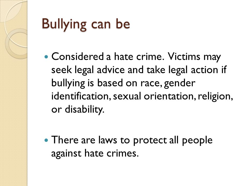 Bullying can be Considered a hate crime.