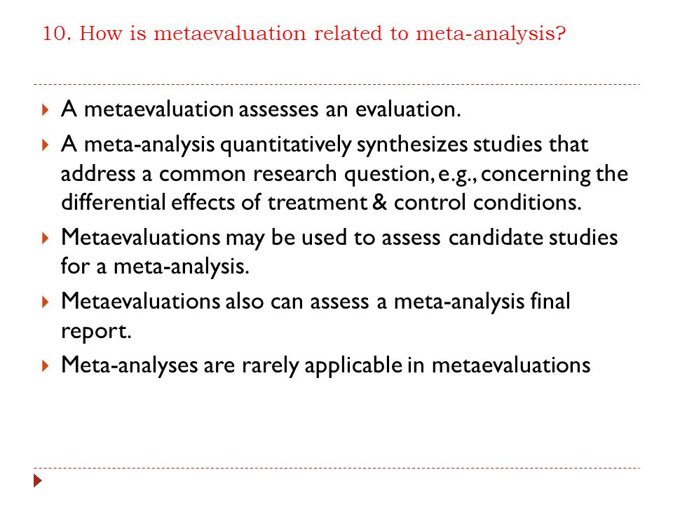 10. How is metaevaluation related to meta-analysis.