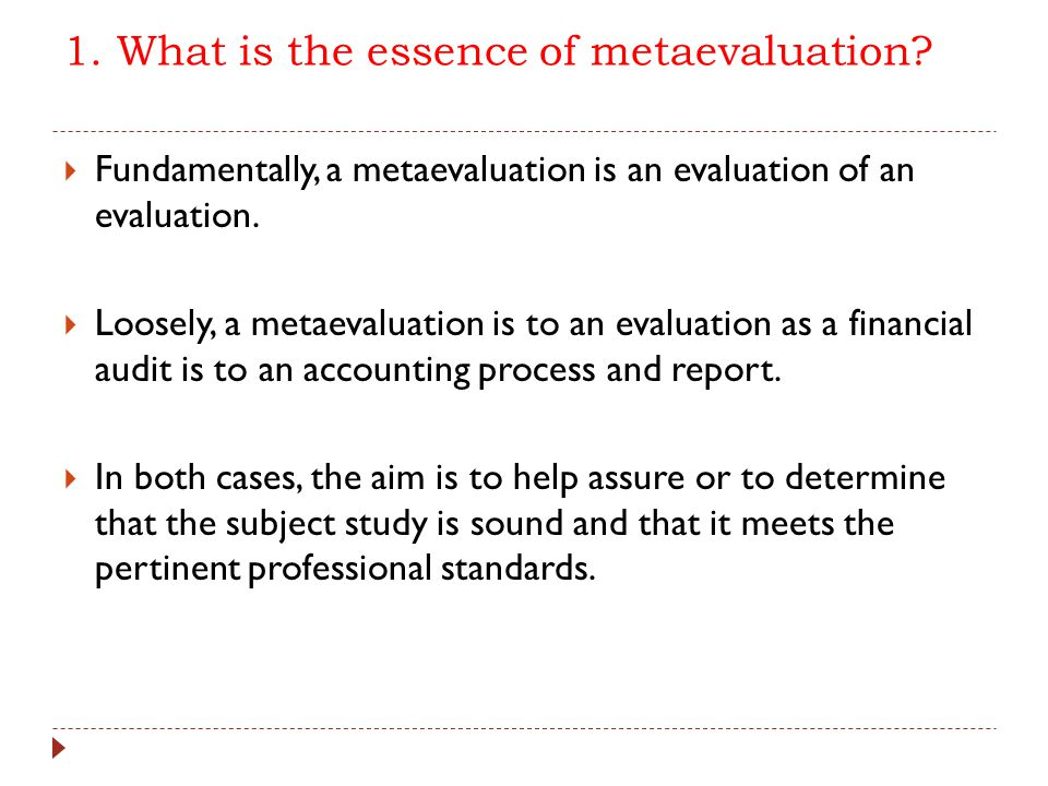 1. What is the essence of metaevaluation.