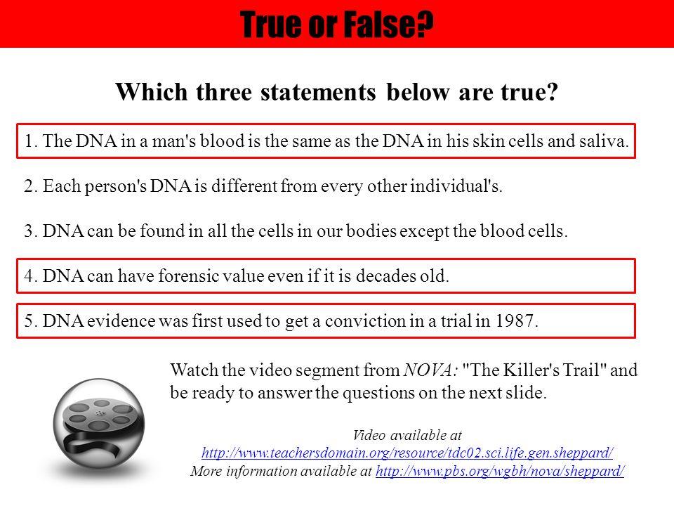 True or False. Which three statements below are true.