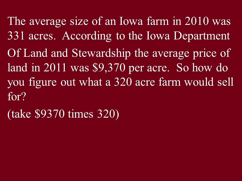 The average size of an Iowa farm in 2010 was 331 acres.
