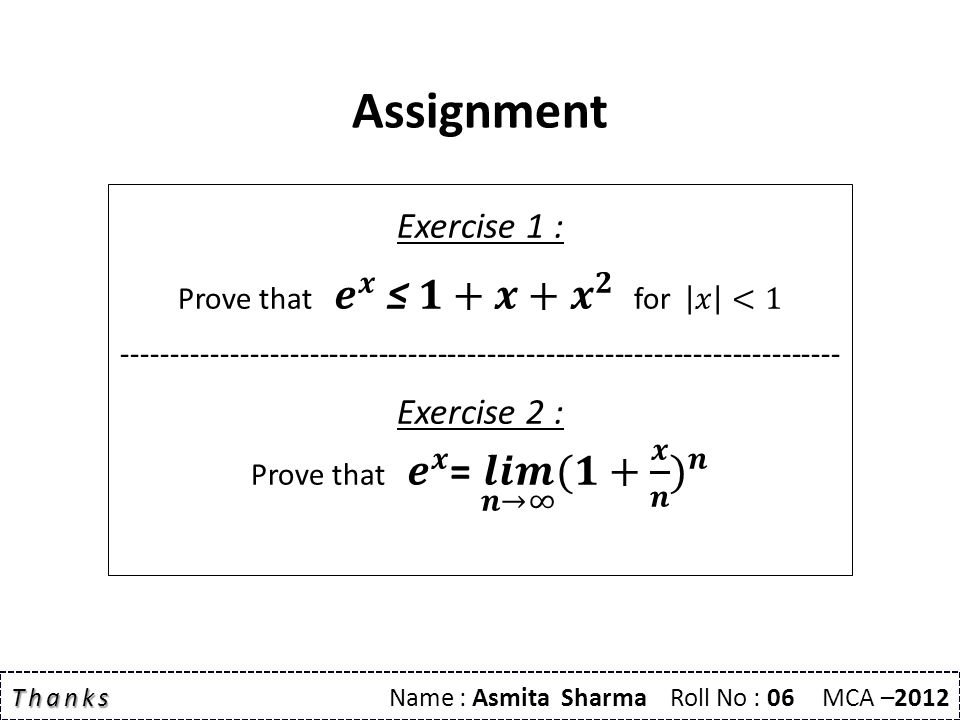 Assignment Thanks Thanks Name : Asmita Sharma Roll No : 06 MCA –2012