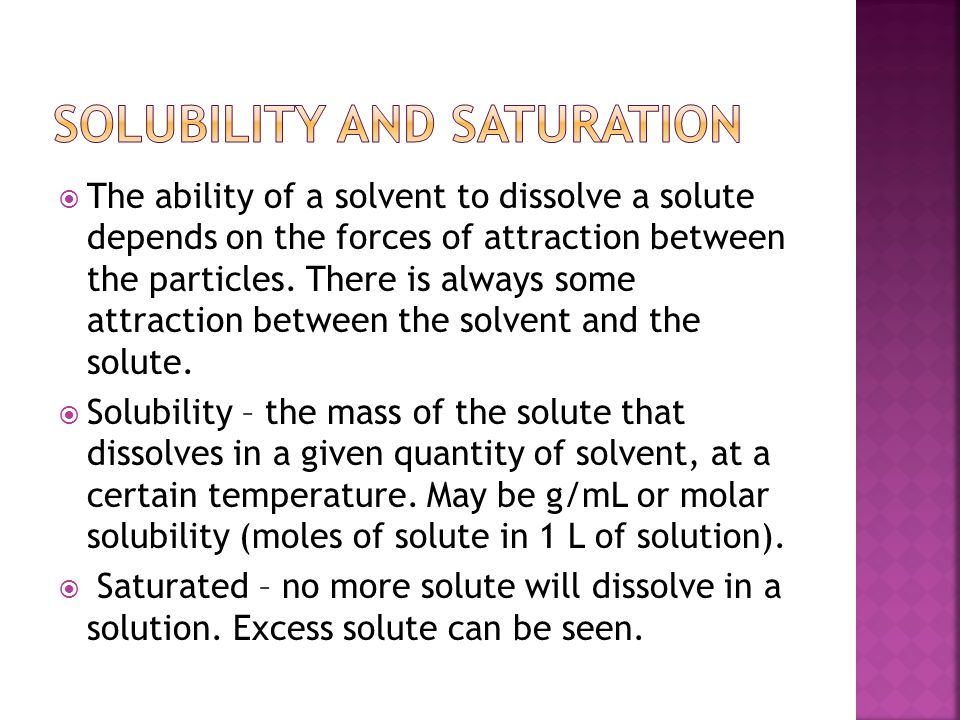  Unsaturated – a solution which is not yet saturated.