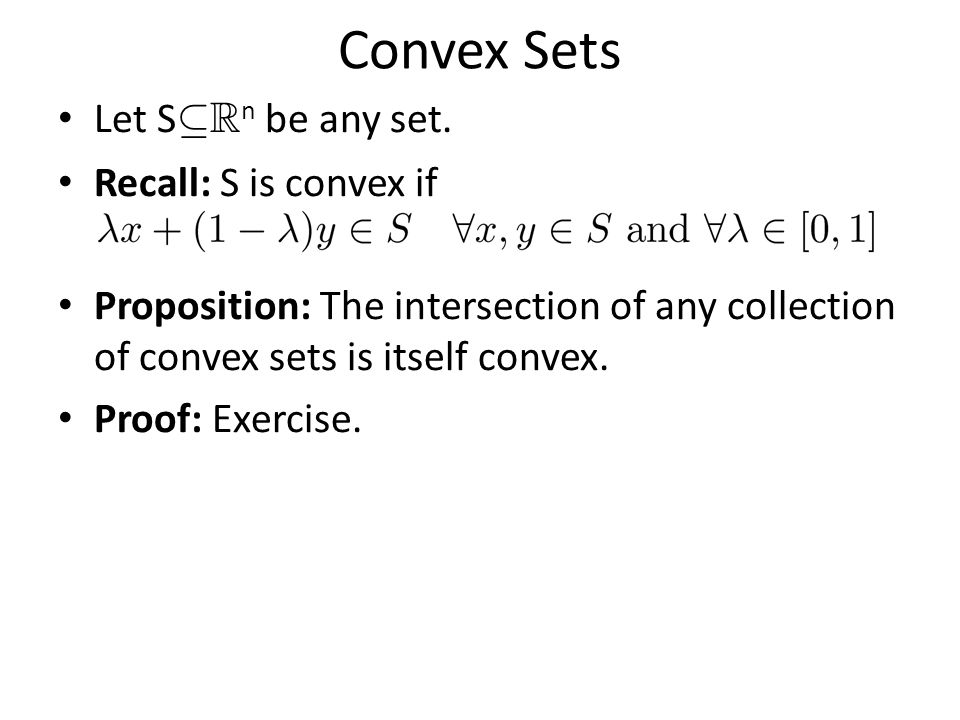 Convex Sets Let S µ R n be any set.