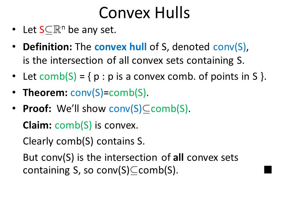 Convex Hulls Let S µ R n be any set.