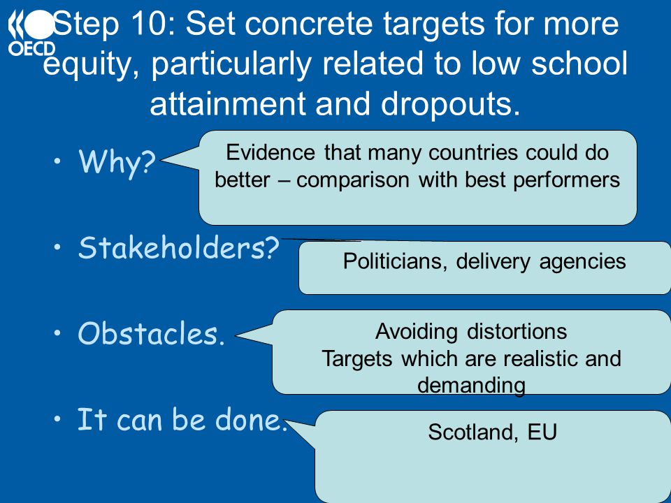 Step 10: Set concrete targets for more equity, particularly related to low school attainment and dropouts.