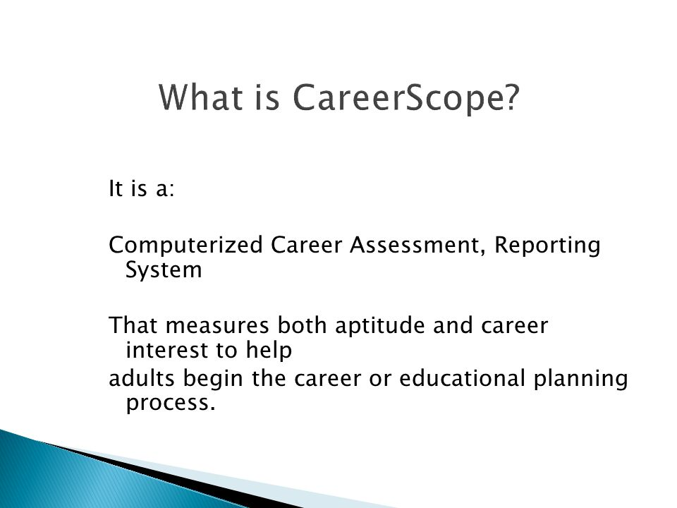 It is a: Computerized Career Assessment, Reporting System That measures both aptitude and career interest to help adults begin the career or educational planning process.