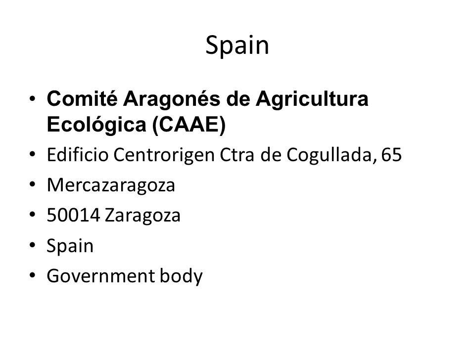 Spain Comité Aragonés de Agricultura Ecológica (CAAE) Edificio Centrorigen Ctra de Cogullada, 65 Mercazaragoza 50014 Zaragoza Spain Government body