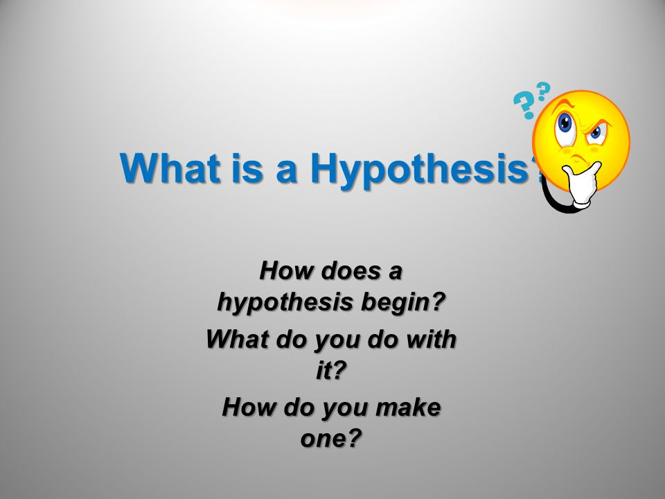 Making a hypothesis is a step in the Scientific Method The 7 basic steps of the scientific method:  Asking a question  Completing research  Making a hypothesis  Planning an investigation  Recording and analyzing data  Explaining the data  Communicating the results