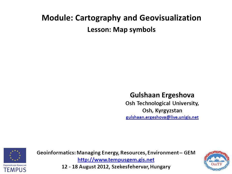 Geoinformatics: Managing Energy, Resources, Environment – GEM http://www.tempusgem.gis.net 12 - 18 August 2012, Szekesfehervar, Hungary http://www.tem