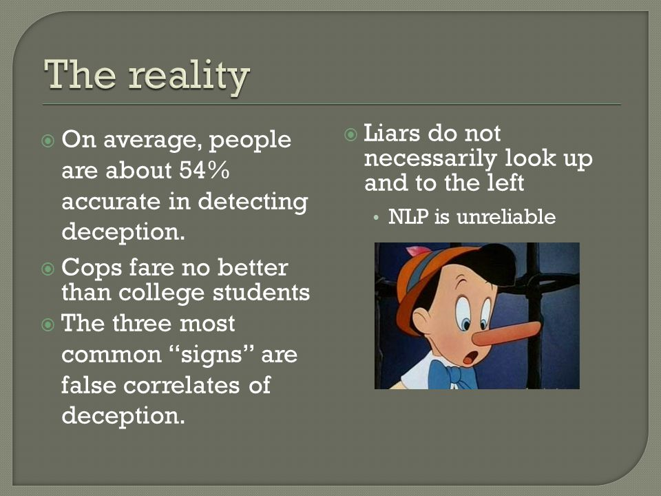  On average, people are about 54% accurate in detecting deception.