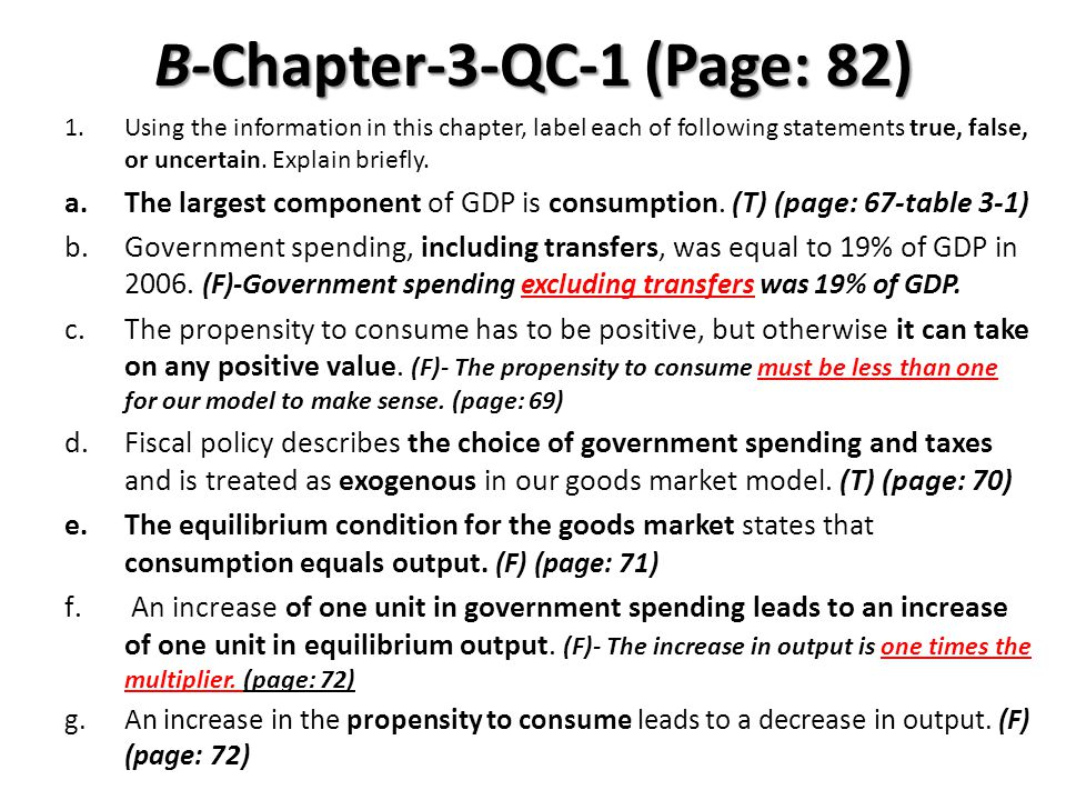 B-Chapter-3-QC-1 (Page: 82) 1.Using the information in this chapter, label each of following statements true, false, or uncertain. Explain briefly. a.