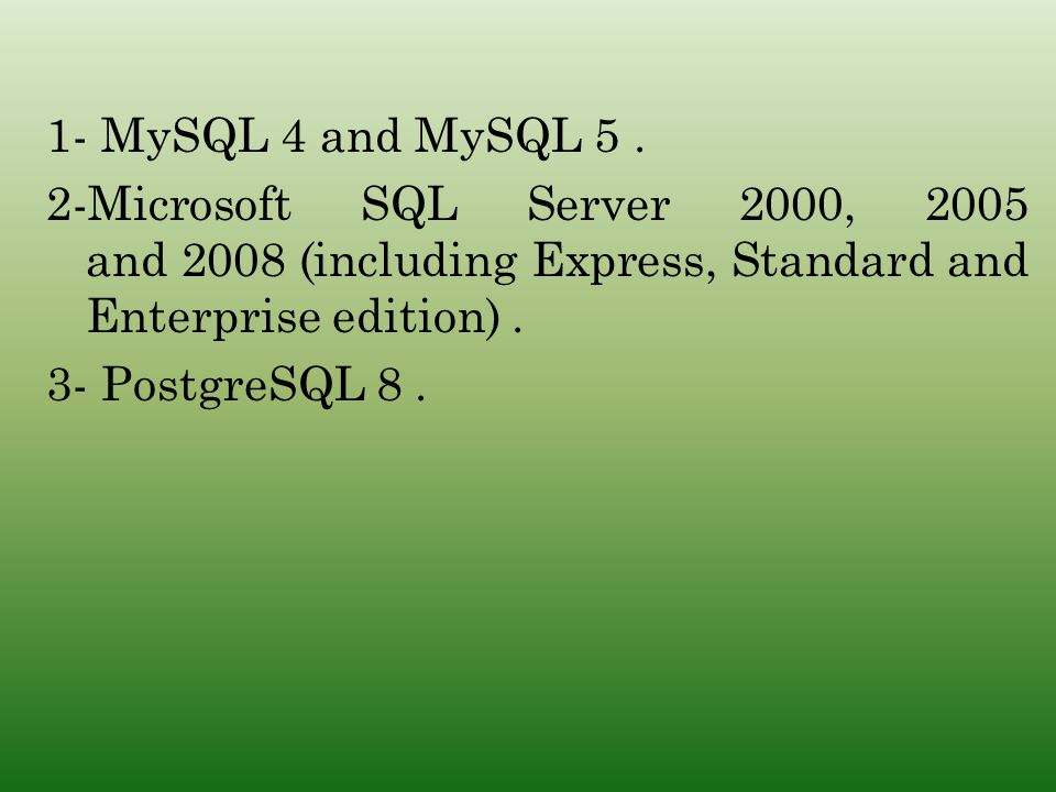 1- MySQL 4 and MySQL 5.