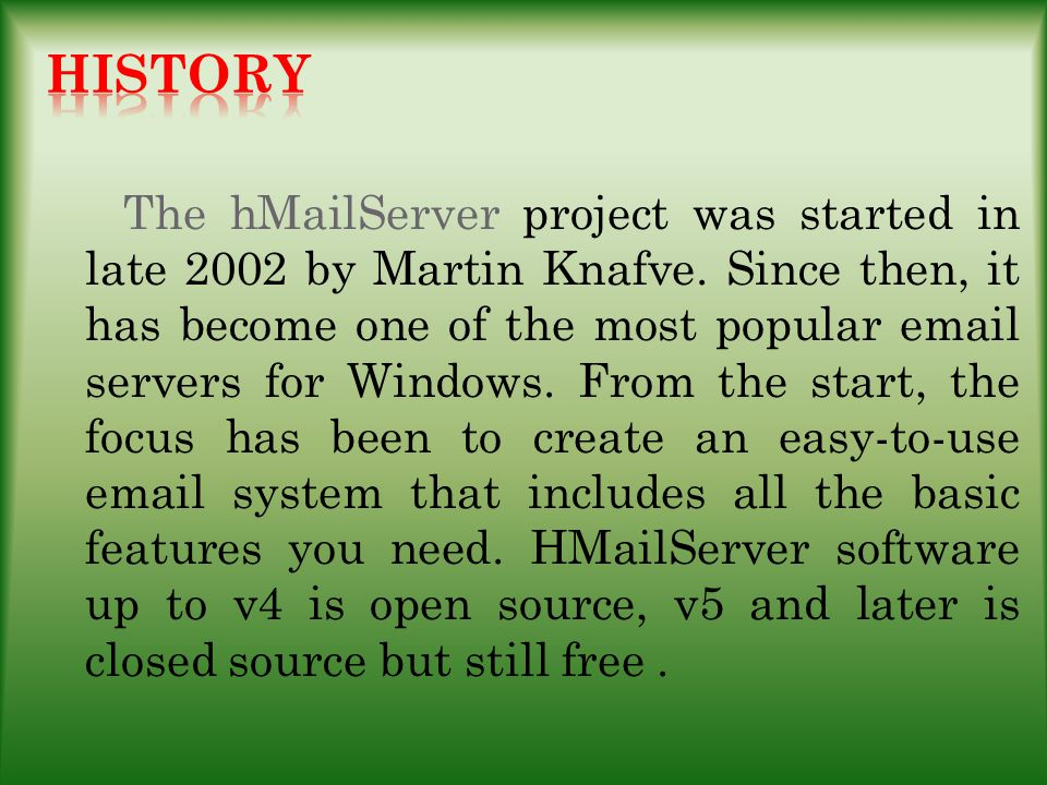 The hMailServer project was started in late 2002 by Martin Knafve.