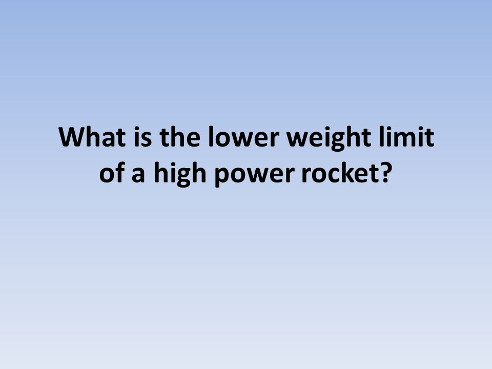 What is the lower weight limit of a high power rocket?