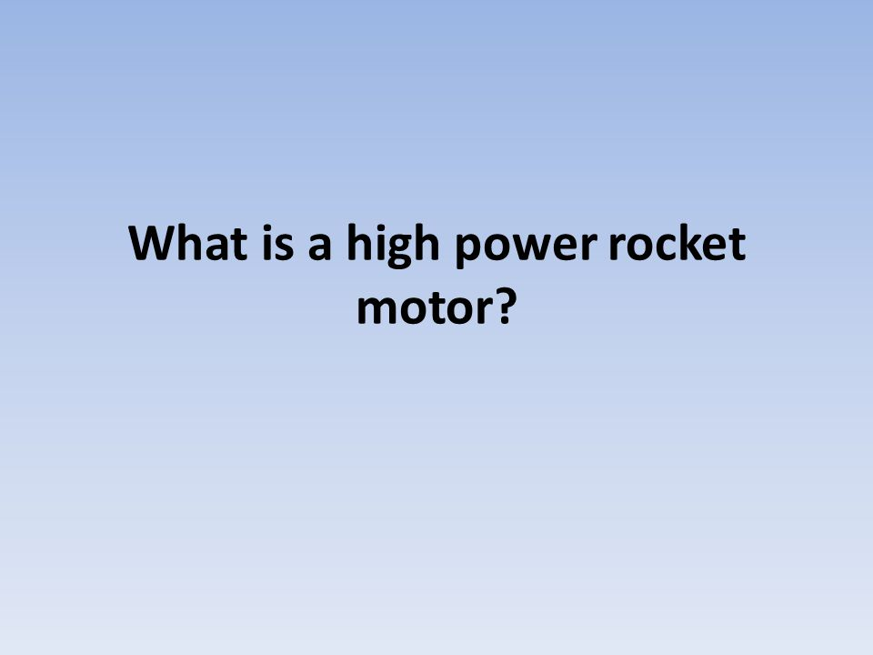What is a high power rocket motor?