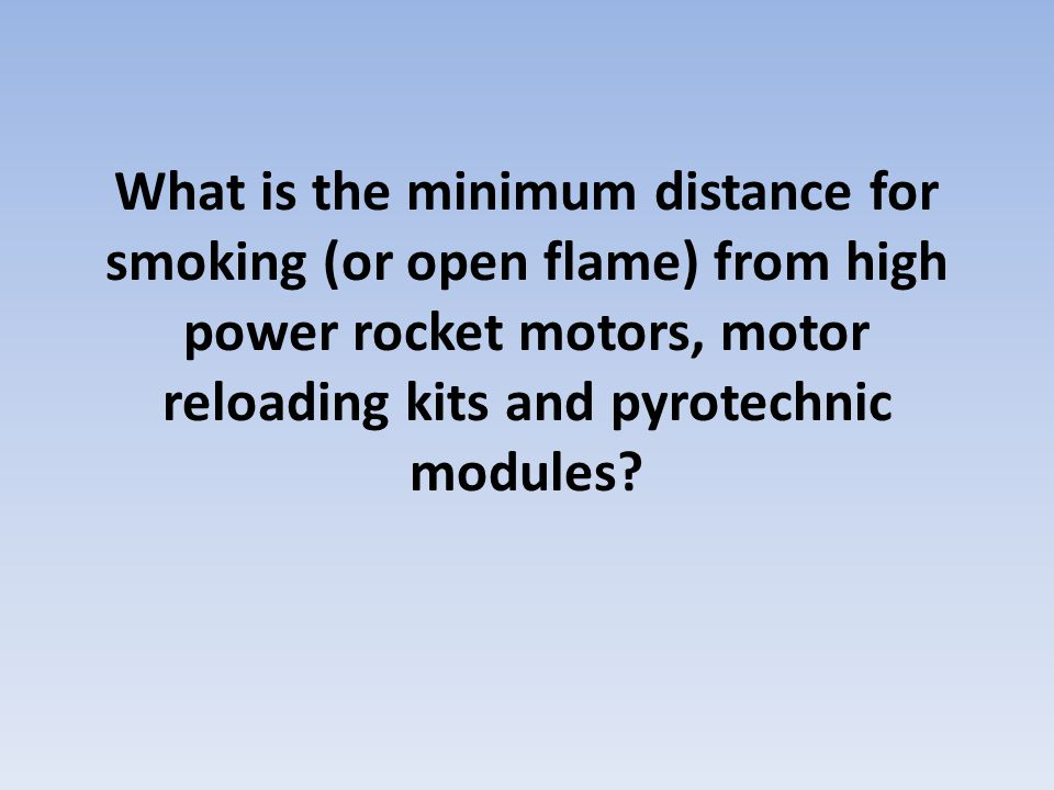 What is the minimum distance for smoking (or open flame) from high power rocket motors, motor reloading kits and pyrotechnic modules?
