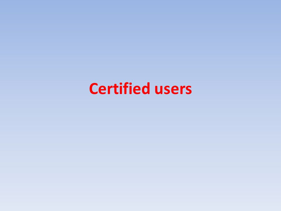 Certified users