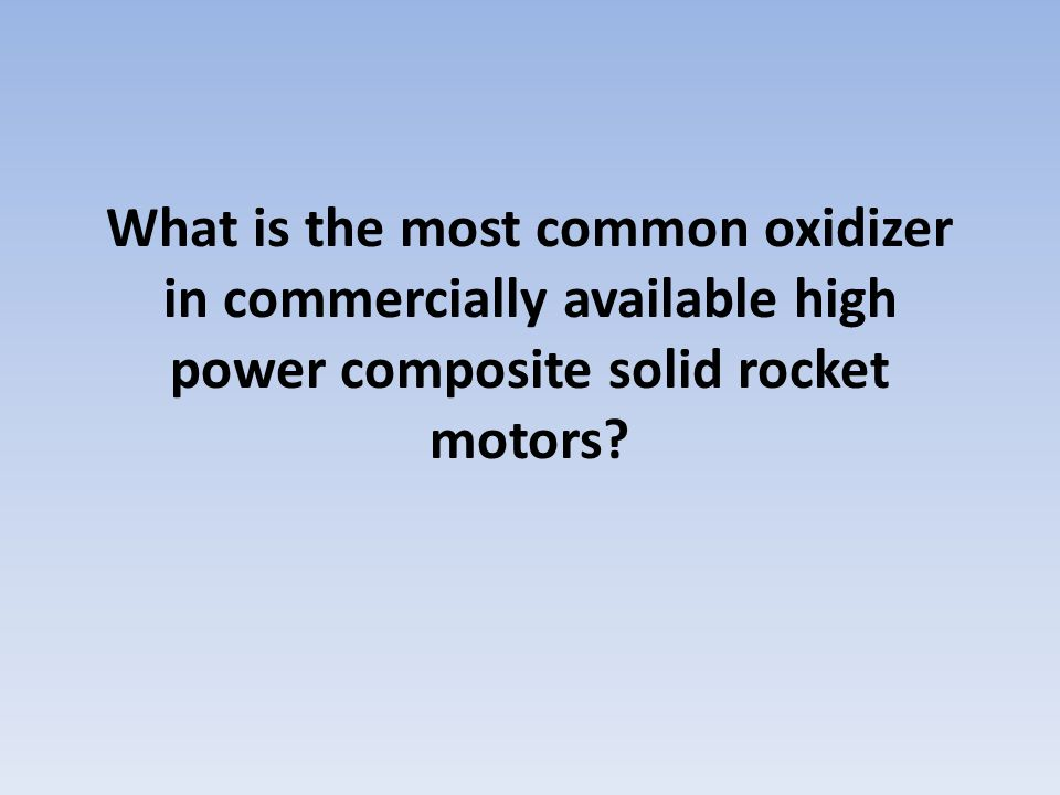 What is the most common oxidizer in commercially available high power composite solid rocket motors