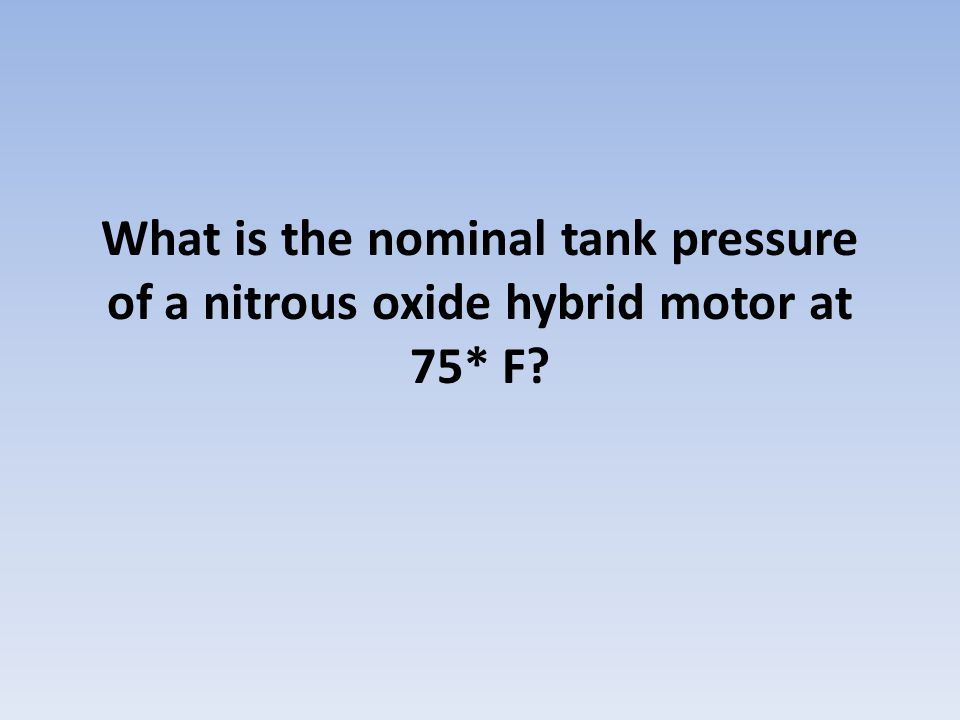 What is the nominal tank pressure of a nitrous oxide hybrid motor at 75* F?