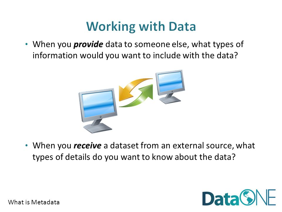 What is Metadata Providing data: o Why were the data created.