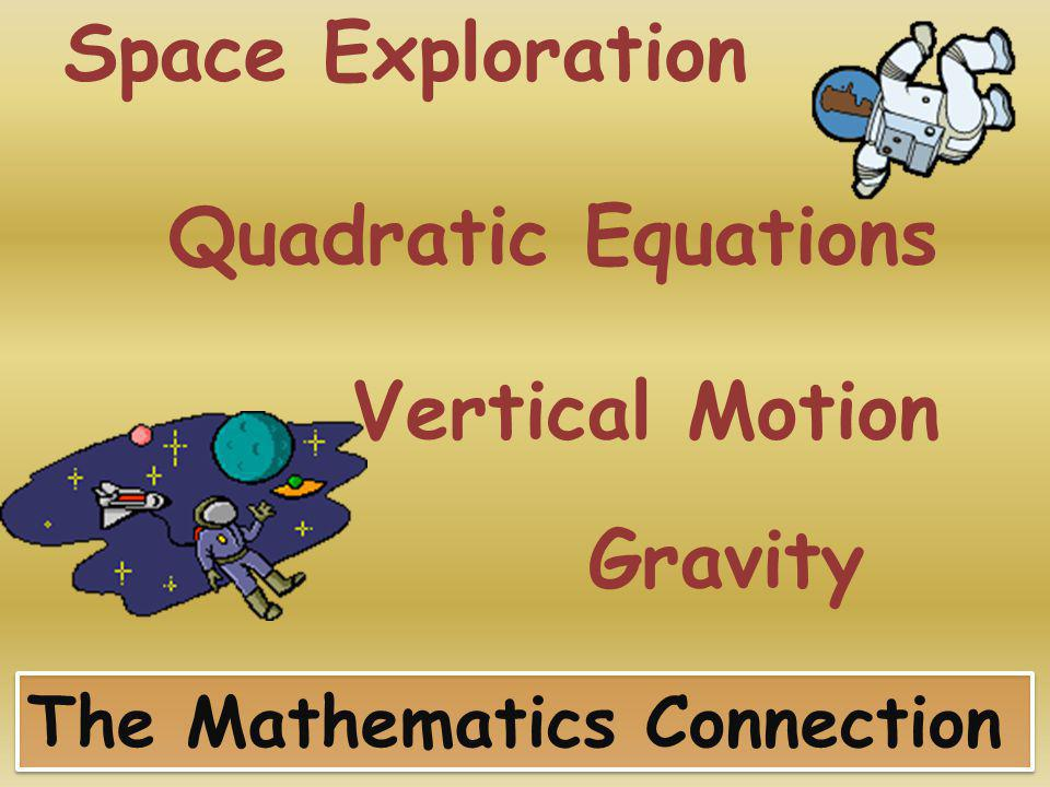 Quadratic Equations Gravity Vertical Motion The Mathematics Connection Space Exploration