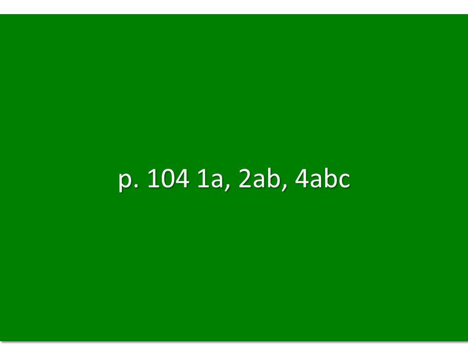 p. 104 1a, 2ab, 4abc